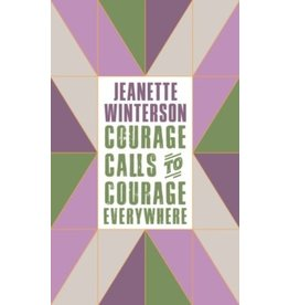 WINTERSON Jeanette Courage calls to courage everywhere
