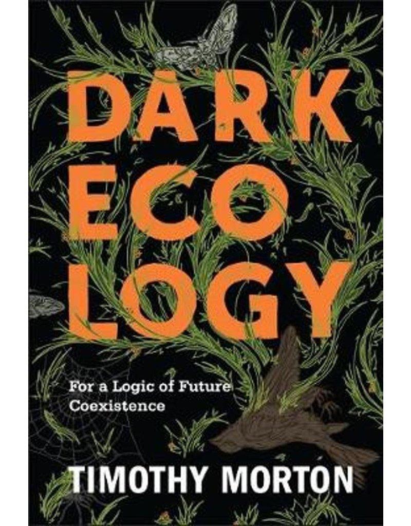 MORTON Timothy Dark Ecology