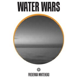 Water Wars : Fight to the Last Drop
