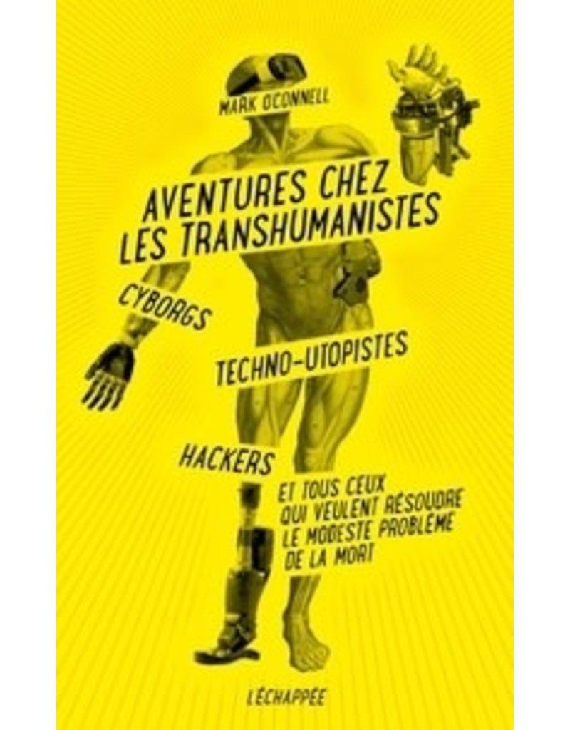 Aventures chez les transhumanistes