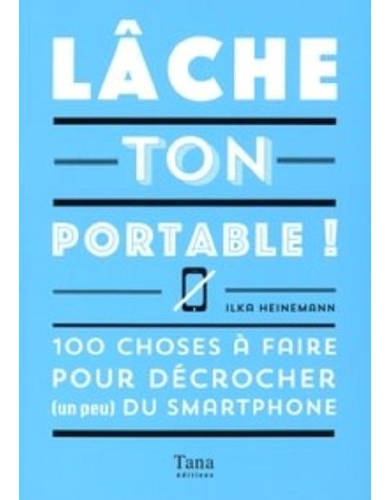 Lâche ton portable