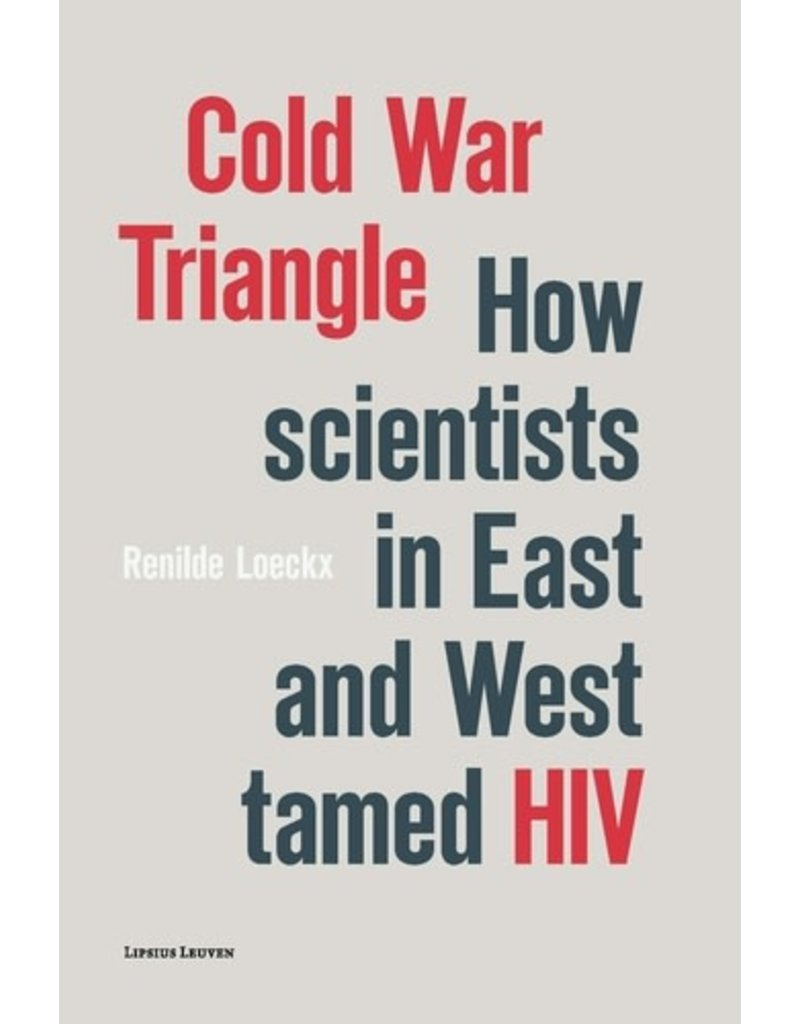 Cold War Triangle : How scientists in East and West tamed HIV