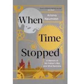 When time stopped : a memoir of my father's war and what remains