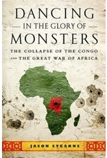 Dancing in the glory of monsters : the collapse of the Congo and the great war of Africa