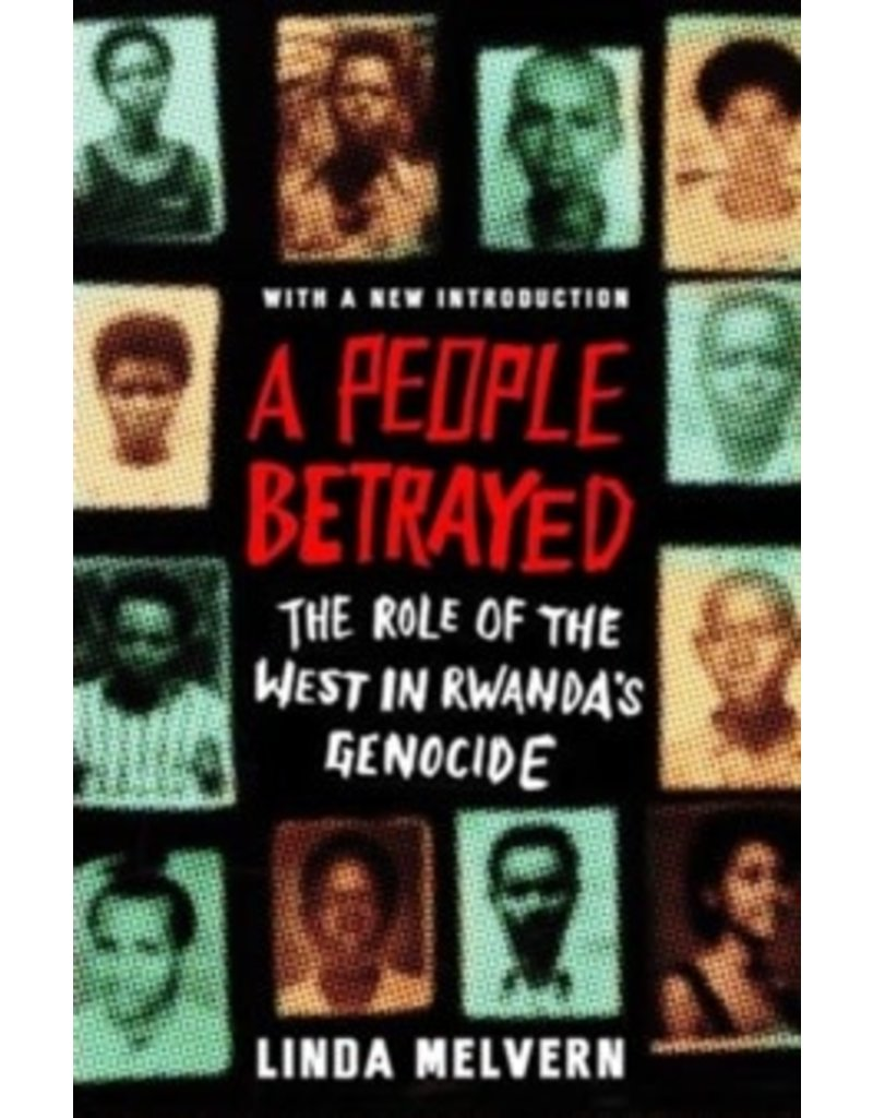 A people betrayed : the role of the west in Rwanda's genocide