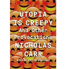 CARR Nicholas Utopia Is Creepy