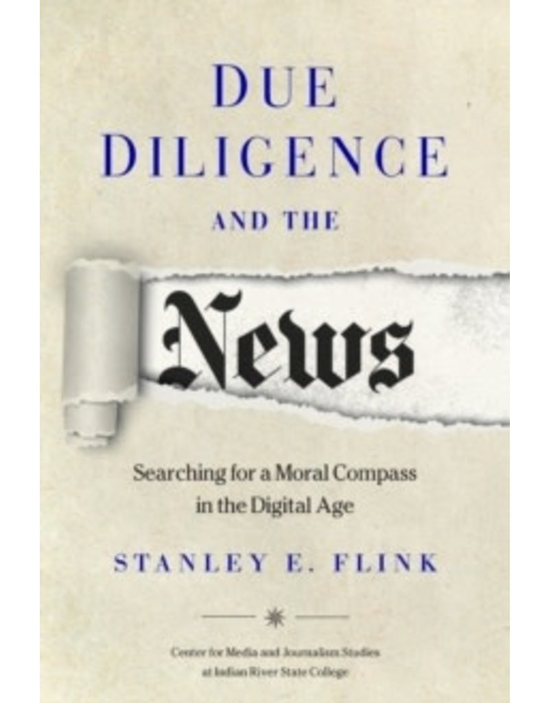 Due Diligence and the News : Searching for a Moral Compass in the Digital Age
