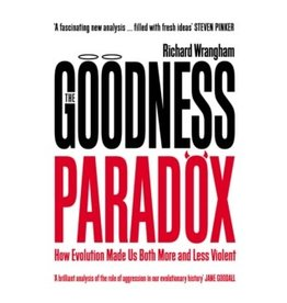 The goodness paradox : how evolution made us both more and less violent