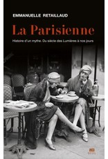 La Parisienne: histoire d'un mythe