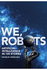 We, Robots. Artifical Inteligence in 100 Stories