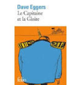 EGGERS Dave La cepaitaine et la gloire