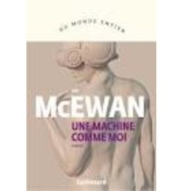 MCEWAN Ian Une machine comme moi