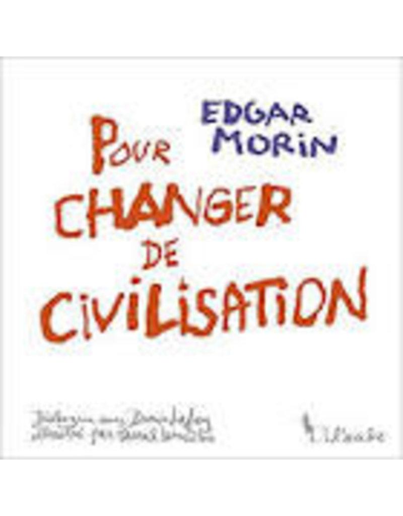 Pour changer de civilisation (illustré)