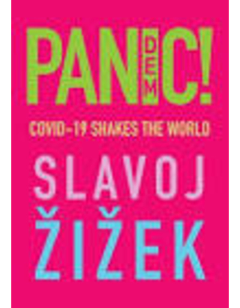 ZIZEK Slavoj Pan(dem)ic! : COVID-19 shakes the workd