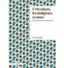 L'Occident, les indigènes et nous