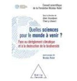 Quelles sciences pour le monde à venir?