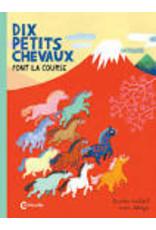 RENAUD Catherine (tr.) Dix petits chevaux font la course