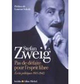 ZWEIG Stefan Pas de défaite pour l'esprit libre. Ecrits politiques 1911-1942