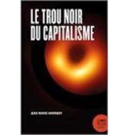 HARRIBEY Jean-marie Le trou noir du capitalisme