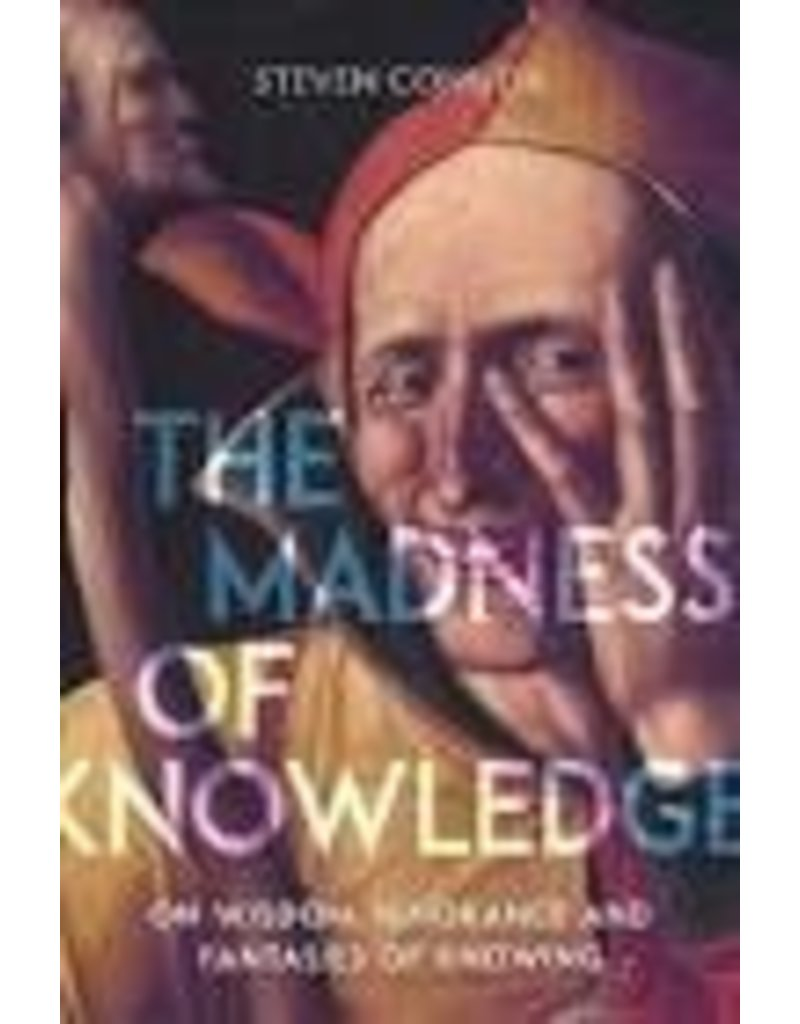 Madness Of Knowledge Wisdom Ignorance