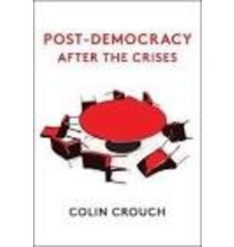 CROUCH Colin Post-Democracy After the Crises