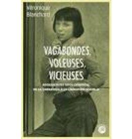 BLANCHARD Véronique Vagabondes, voleuses, vicieuses. Adolescentes sous controle