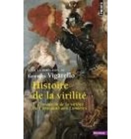 VIGARELLO Georges (Dir.) Histoire de la virilité T1