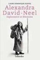 Alexandra David-Neel : exploratrice et féministe