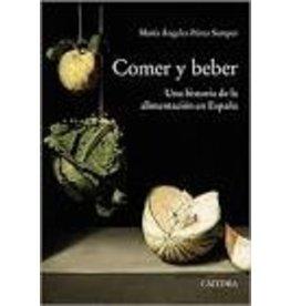 Comer y beber : Una historia de la alimentacion en espana