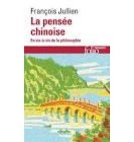 JULLIEN François La pensée chinoise : En vis-à-vis de la philosophie