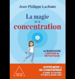 LACHAUX Jean-Philippe La magie de la concentration