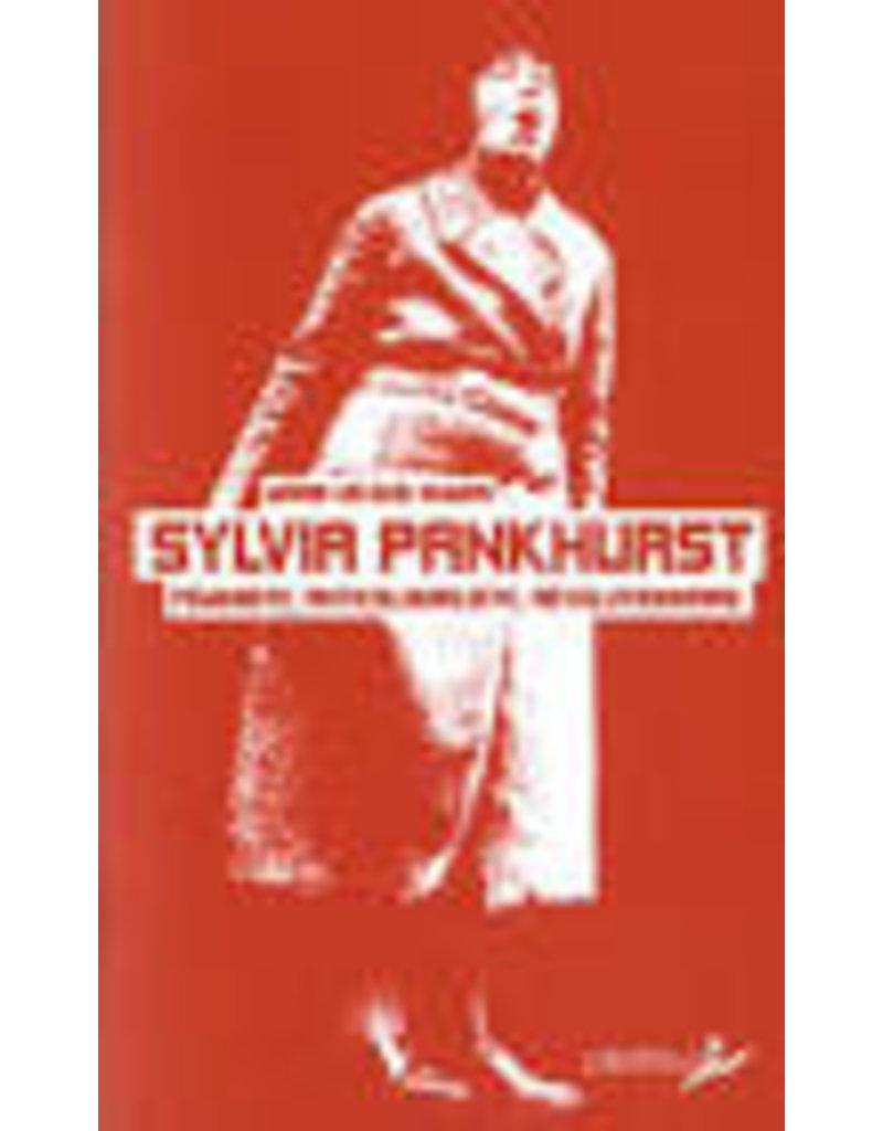 Sylvia Pankhurst. Féministe, Anticolonialiste, Révolutionnaire