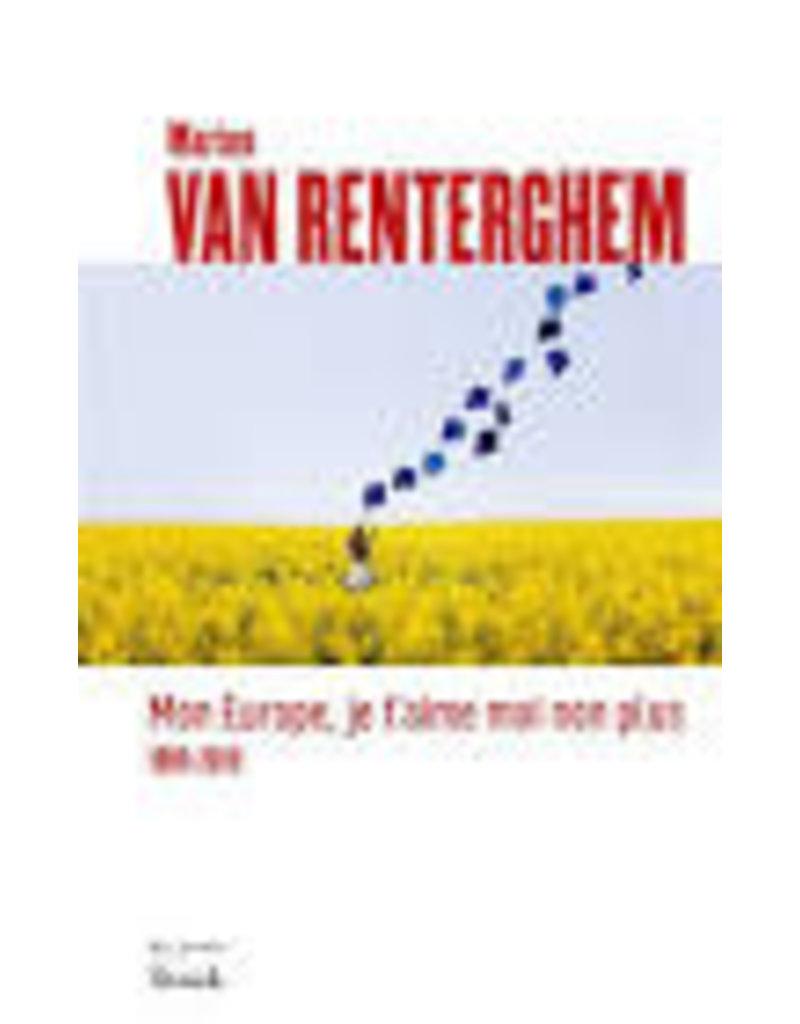 VAN RENTERGHEM Marion Mon Europe, je t'aime moi non plus 1989-2019