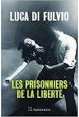 DI FULVIO Luca Les prisonniers de la liberté