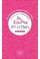 COLLECTIF Au bonheur des lettres. Amour