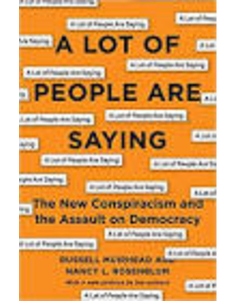 ROSENBLUM Nancy L. A lot of people are saying: The New Conspiracism and the Assault on Democracy