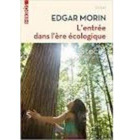 MORIN Edgar L'entree dans l'ère écologique