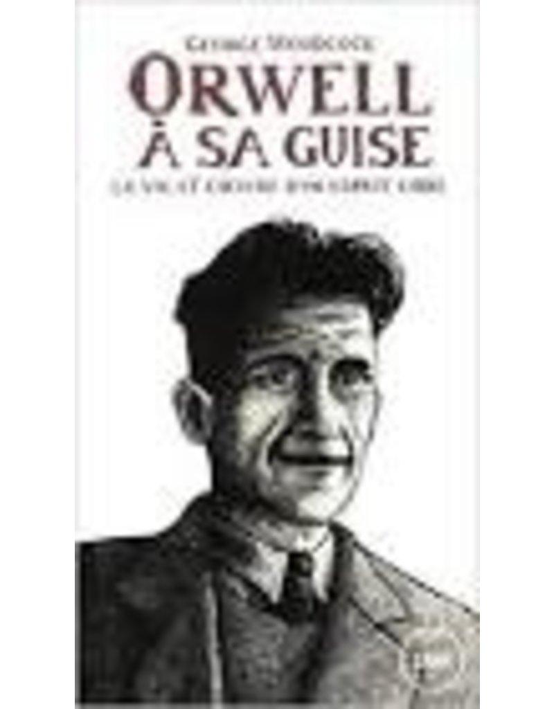 Orwell,  à sa guise
