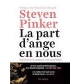 PINKER Steven La part d'ange en nous : Histoire de la violence et de son déclin
