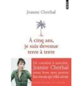CHERHAL Jeanne A cinq ans, je suis devenue terre à terre