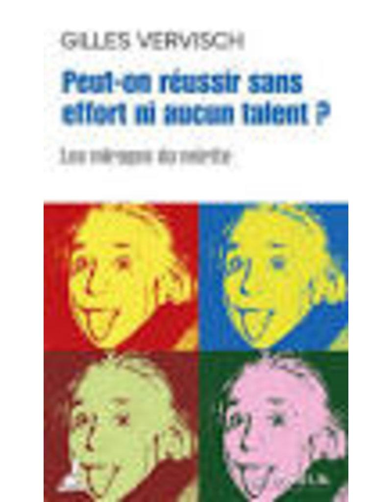 Peut-on réussir sans effort ni aucun talent?