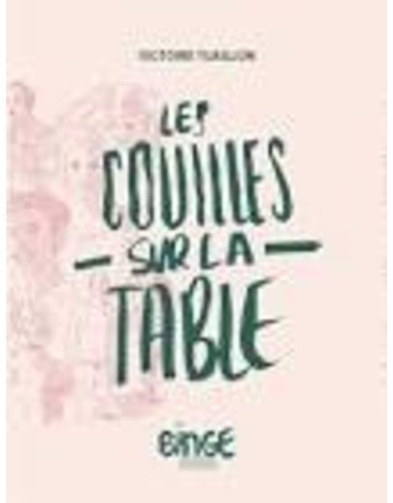 TUAILLON Victoire Les couilles sur la table