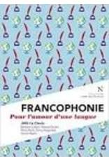 Francophonie. Pour l'amour d'une langue