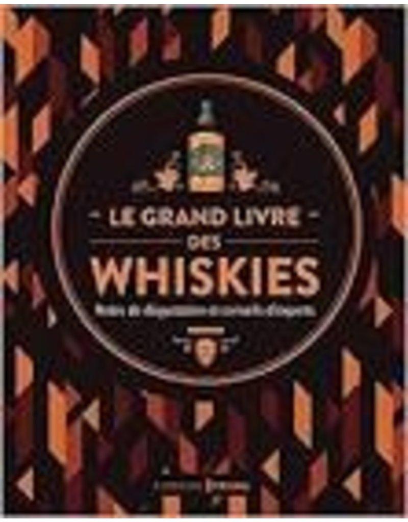 COLLECTIF Le grand livre des whiskies