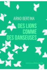 Des lions comme des danseuses (nouvelle édition)