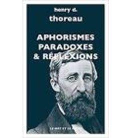 THOREAU Henry D. Aphorismes, paradoxes & réflexions