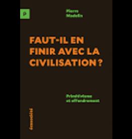MADELIN Pierre Faut-il en finir avec la civilisation?