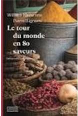 NAVARRETE William & BIGNAMI Pierre Le tour du monde en 80 saveurs