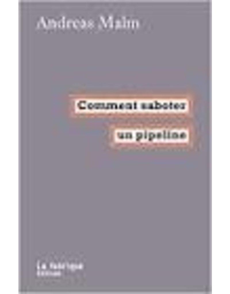 DOBENESQUE Etienne (tr.) Comment saboter un pipeline