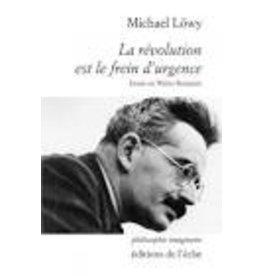 LÖWY Michael La révolution est le frein d'urgence